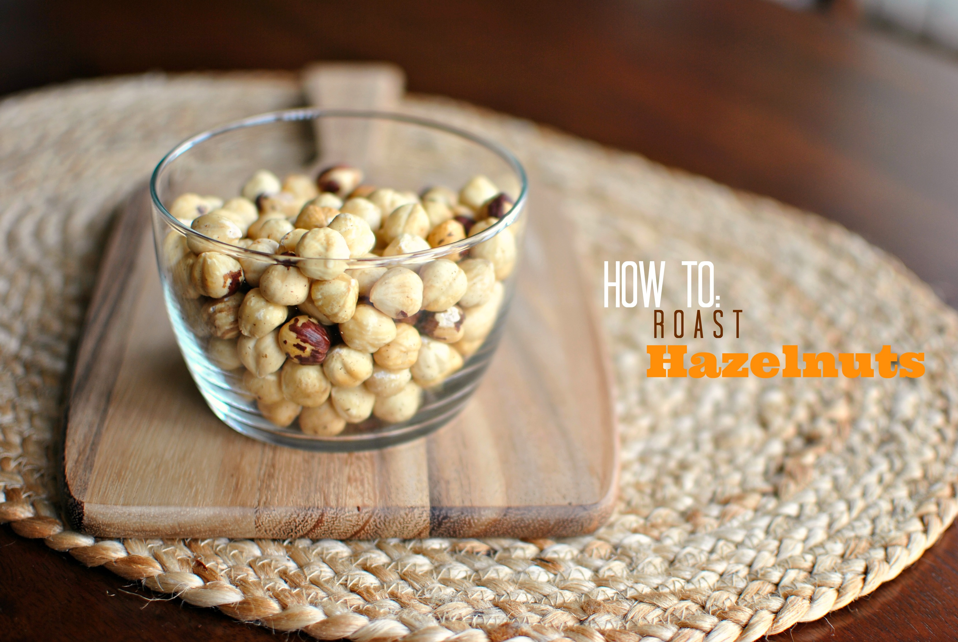 Simply Scratch How To Roast and Skin Hazelnuts - Simply Scratch
